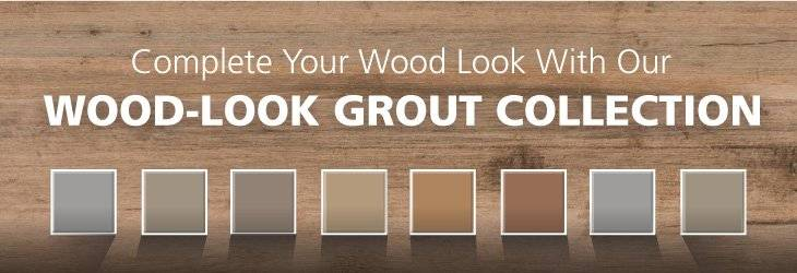 Wood Look Tile Grout Collection