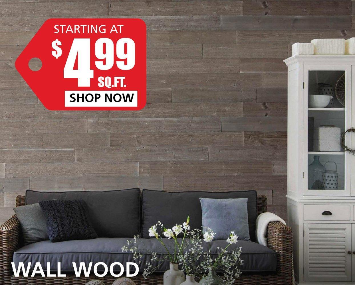 ... Wall Wood Starting At $4.99 Per Square Foot
