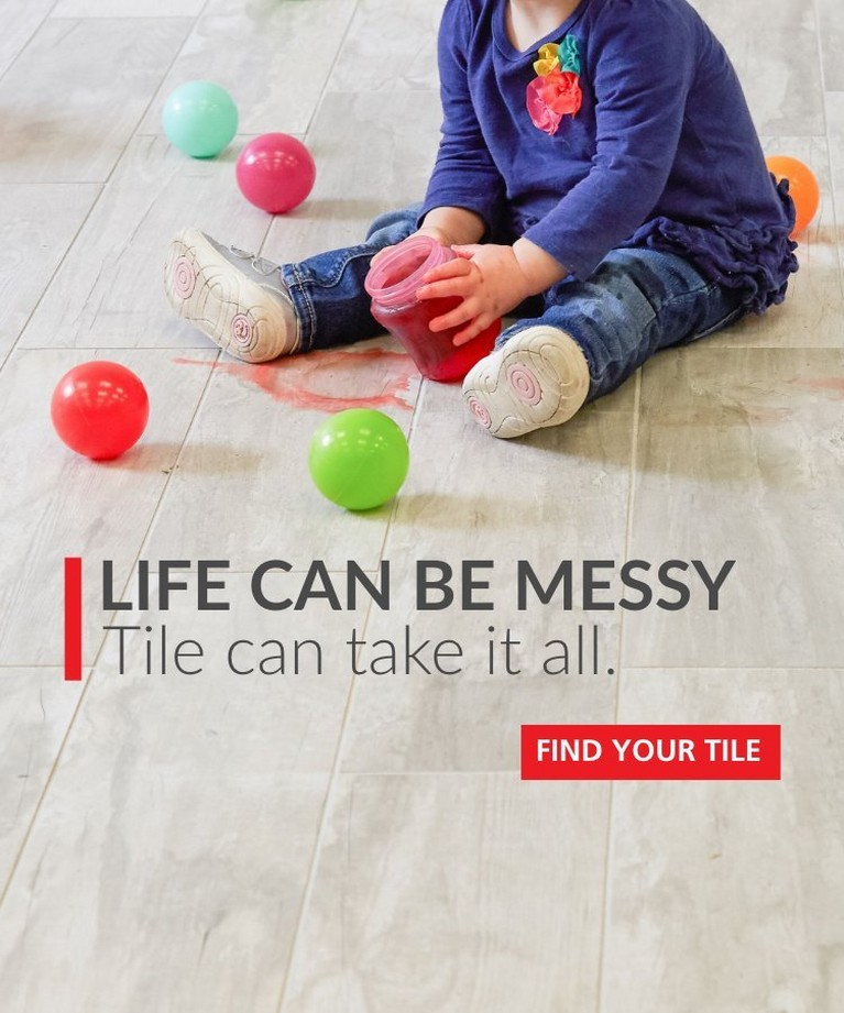 Life can be messy. Tile can take it all.